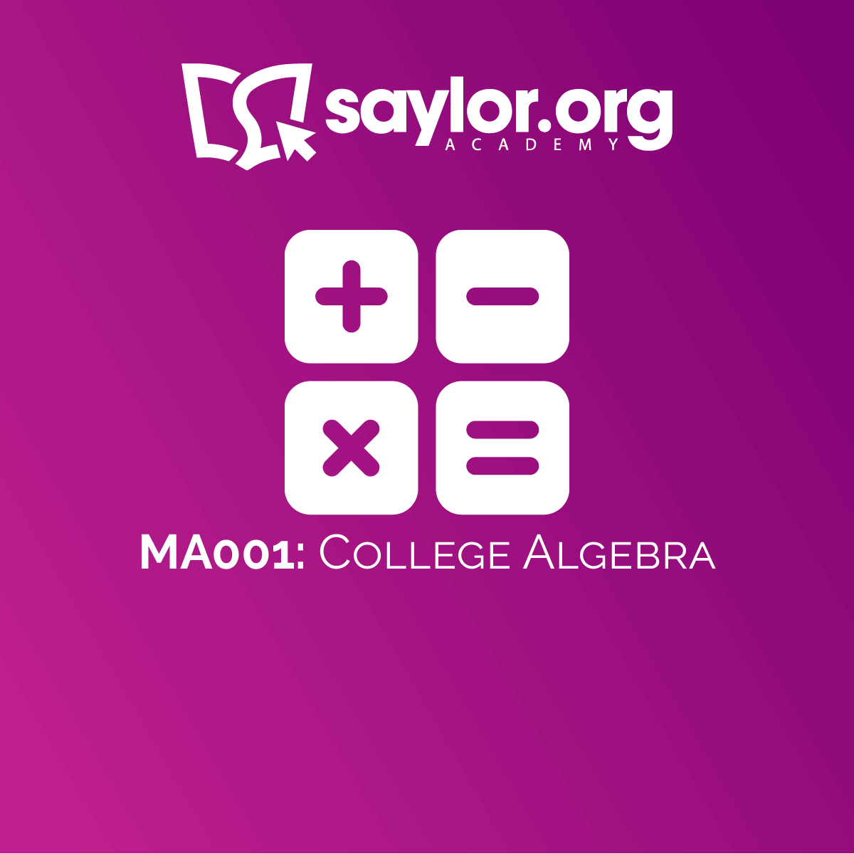 MA001: College Algebra, Topic: Unit 1: Basic Algebra