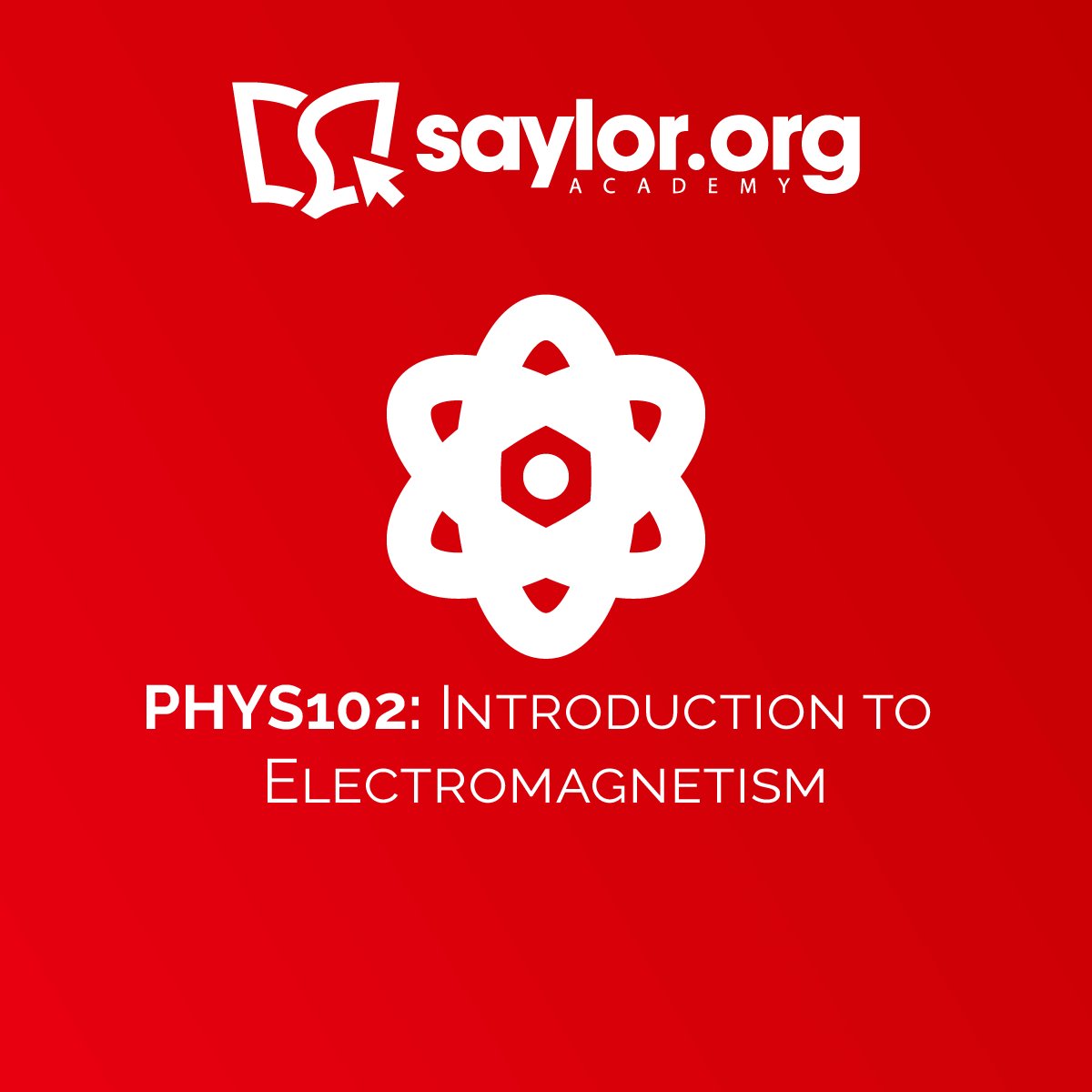 PHYS102: Introduction to Electromagnetism | Saylor Academy
