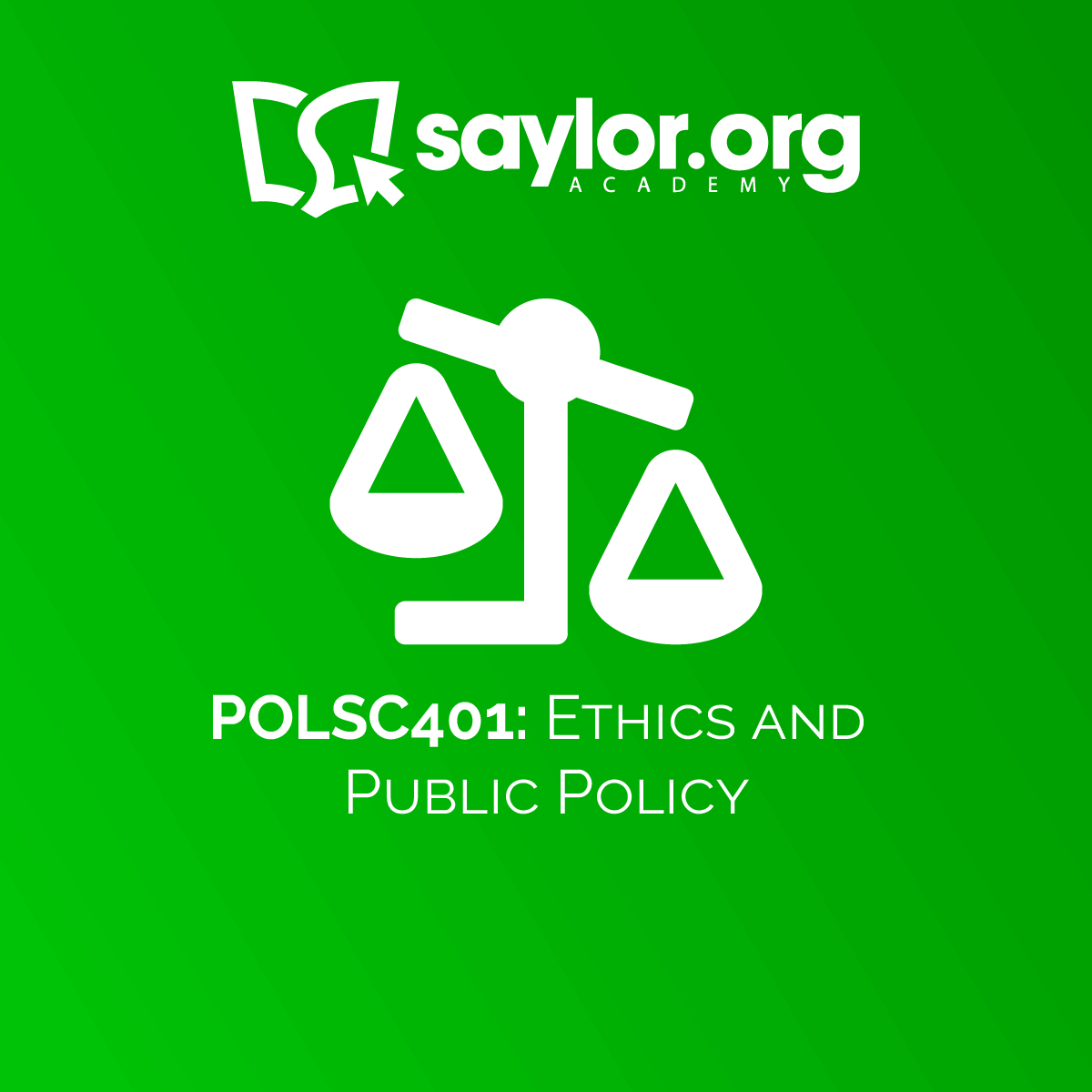 POLSC401: Ethics and Public Policy | Saylor Academy