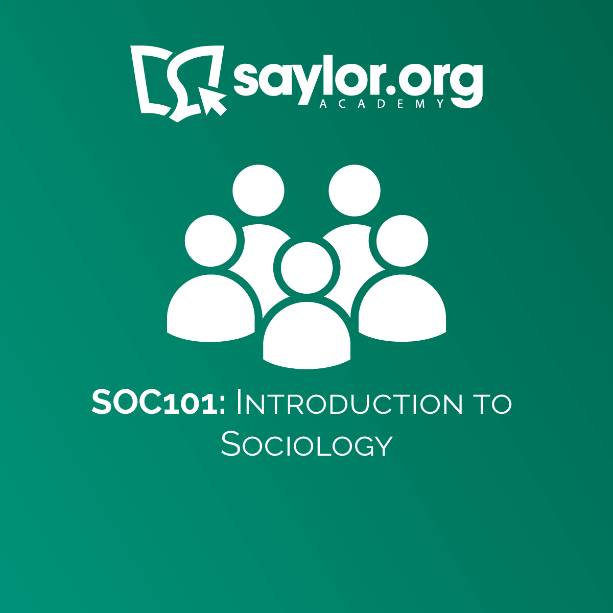 SOC101: Introduction to Sociology | Saylor Academy