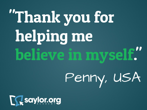 """Thank you for helping me believe in myself!"" Penny, USA"