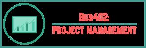 BUS402: Project Management