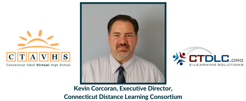 Image of Kevin Corcoran, Executive Director, Connecticut Distance Learning Consortium, beside logos of the Connecticut Virtual Adult High School and the CTDLC.