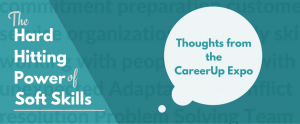 "Blog post banner with text ""The hard hitting power of soft skills"" and ""Thoughts from the Career Up Expo"""