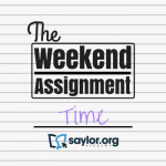 """""""The Weekend Assignment: Time"""""""