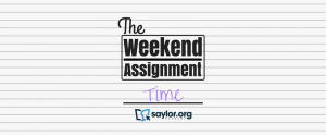 """The Weekend Assignment: Time"""